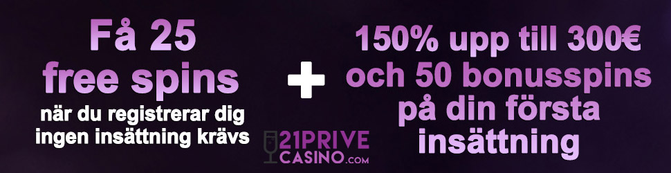 21Prive casino no deposit - få 25 free spins vid registrering